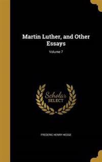 MARTIN LUTHER & OTHER ESSAYS V