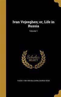IVAN VEJEEGHEN OR LIFE IN RUSS