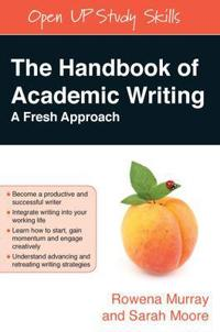 The Handbook of Academic Writing: A Fresh Approach