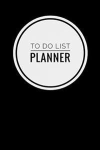 """To Do List Planner Notebook: Simple Effective Time Management, Minimalist Style, to Do List Planner Notebook, 6"""" X 9"""" (15.24 X 22.86 CM) 81 Pages ["""