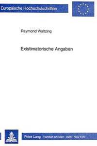 Existimatorische Angaben: Eine Semanto-Syntaktische Untersuchung Bestimmter Elemente Des Deutschen Satzes Und Ihrer Franzoesischen Entsprechunge