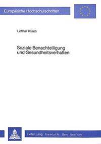Soziale Benachteiligung Und Gesundheitsverhalten: Eine Fallstudie Zur Schichtenspezifischen Nichtinanspruchnahme Von Gesundheitsleistungen