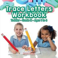 Trace Letters Workbook Toddler-Grade K - Ages 1 to 6