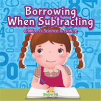 Borrowing When Subtracting | Children's Science & Nature