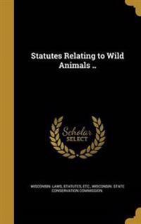 STATUTES RELATING TO WILD ANIM