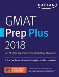 GMAT Prep Plus 2018: 6 Practice Tests + Proven Strategies + Online + Video + Mobile