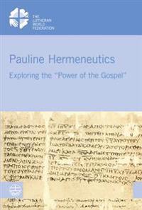 Pauline Hermeneutics: Exploring the Power of the Gospel