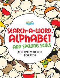Search-A-Word, Alphabet and Spelling Skills Activity Book for Kids