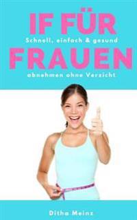 Intermittierendes Fasten Fuer Frauen: Schnell, Einfach & Gesund Abnehmen Ohne Verzicht