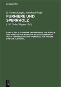 Teil A. Furniere Und Sperrholz in Möbeln Und Panelen Vom Altertum Bis Zur Gegenwart