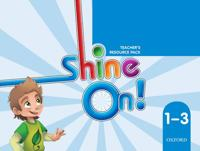 Shine On!: (Levels 1-3): Teacher's Resource Pack