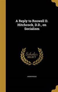 REPLY TO ROSWELL D HITCHCOCK D