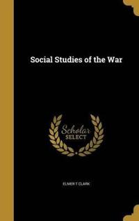 SOCIAL STUDIES OF THE WAR