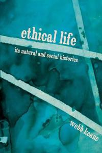 Ethical life - its natural and social histories