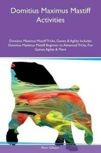 Domitius Maximus Mastiff Activities Domitius Maximus Mastiff Tricks, Games & Agility Includes