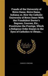 FRAUDS OF THE UNIV OF NOTRE DA