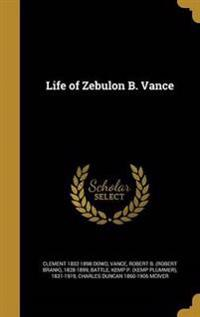 LIFE OF ZEBULON B VANCE