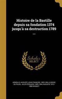 FRE-HISTOIRE DE LA BASTILLE DE