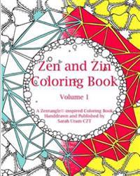 Zen and Zin Coloring Book: A Tangle-Inspired Coloring Book, Hand-Drawn and Published by