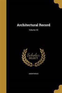ARCHITECTURAL RECORD VOLUME 43