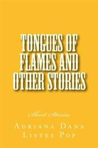 Tongues of Flames and Other Stories: Short Stories