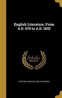 ENGLISH LITERATURE FROM AD 670