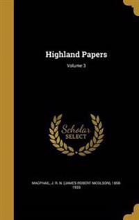 HIGHLAND PAPERS V03