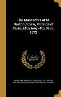 MASSACRES OF ST BARTHOLOMEW OU