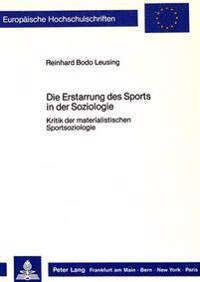 Die Erstarrung Des Sports in Der Soziologie: Kritik Der Materialistischen Sportsoziologie