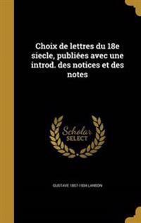 FRE-CHOIX DE LETTRES DU 18E SI