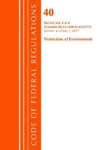Code of Federal Regulations, Title 40 Protection of the Environment 63.1440-63.6175, Revised as of July 1, 2017 Vol 4 of 6