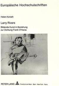 Larry Rivers: Bildende Kunst in Beziehung Zur Dichtung Frank O'Haras