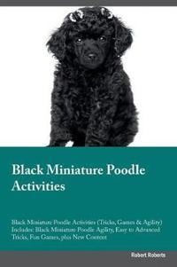 Black Miniature Poodle Activities Black Miniature Poodle Activities (Tricks, Games & Agility) Includes