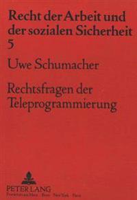 Rechtsfragen Der Teleprogrammierung: Statusrechtliche Einordnung Und Urheberrechtlicher Schutz