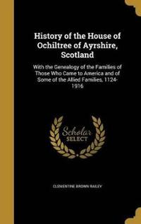 HIST OF THE HOUSE OF OCHILTREE