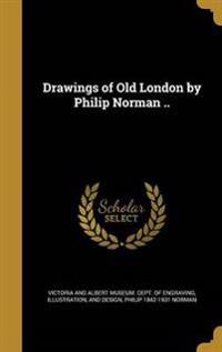 DRAWINGS OF OLD LONDON BY PHIL