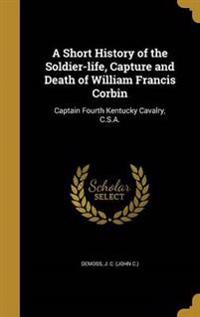 SHORT HIST OF THE SOLDIER-LIFE