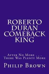 Roberto Duran Comeback King