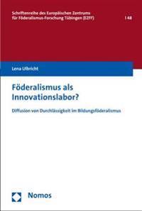 Foderalismus ALS Innovationslabor?: Diffusion Von Durchlassigkeit Im Bildungsfoderalismus