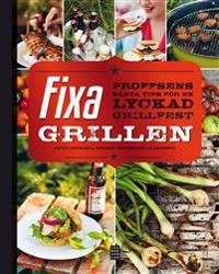 Fixa grillen : proffsens bästa tips för en lyckad grillfest