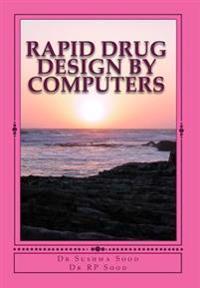 Rapid Drug Design by Computers: Rapid Drug Design by Computers
