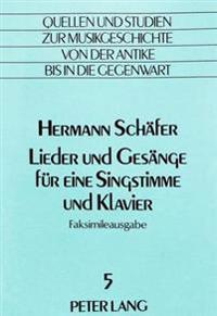 Lieder Und Gesaenge Fuer Eine Singstimme Und Klavier