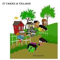 It Takes a Village