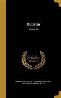 BULLETIN VOLUME 5-6