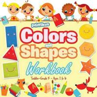 Colors and Shapes Workbook Toddler-Grade K - Ages 1 to 6