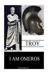 Troy: I Am Omeros