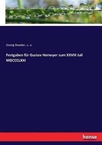 Festgaben für Gustav Homeyer zum XXVIII Juli MDCCCLXXI