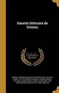 FRE-GAZETTE LITTERAIRE DE GRIM