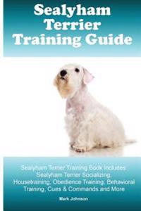 Sealyham Terrier Training Guide. Sealyham Terrier Training Book Includes: Sealyham Terrier Socializing, Housetraining, Obedience Training, Behavioral