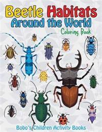 Beetle Habitats Around the World Coloring Book